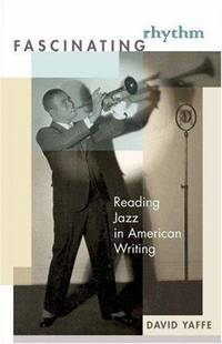 Fascinating Rhythm: Reading Jazz in American Writing