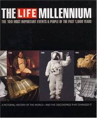 The Life Millennium; The 100 Most Important Events & People of the Past 1,000 Years
