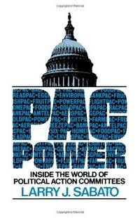 PAC Power Inside the World of Political Action Committees