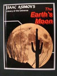 The Earth's Moon (Isaac Asimov's Library of the Universe)
