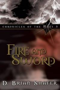 Fire and Sword (Chronicles of the Host) (Chronicles of the Host (Numbered))