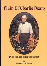 Plain Ol' Charlie Deam  Pioneer Hoosier Botanist