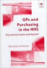 GPs and purchasing in the NHS; the internal market and beyond.