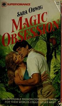 Magic Obsession by  Sara Orwig - Paperback - First Printing - 1983 - from Acme Books (SKU: 002069)
