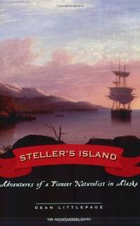 Steller's Island : Adventures of a Pioneer Naturalist in Alaska