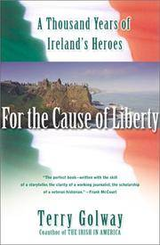 image of For the Cause of Liberty: A Thousand Years of Irelands Heroes