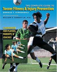 The Complete Guide to Soccer Fitness and Injury Prevention: A Handbook for Players, Parents, and...