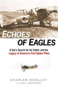 Echoes of Eagles: A Son, a Father and America's First Fighter Pilots