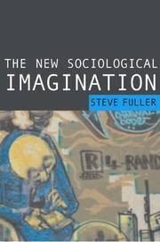 The New Sociological Imagination by Steve Fuller - Paperback - 2006-03-03 - from Ergodebooks (SKU: DADAX0761947574)
