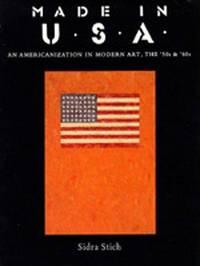 Made in U.S.A.: An Americanization in Modern Art, the '50s & '60s