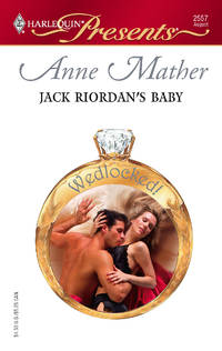 Jack Riordan's Baby by  Anne Mather - Paperback - 2006 - from MVE Inc. (SKU: Alibris_0021074)