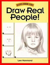 Draw Real People! (Discover Drawing Series)