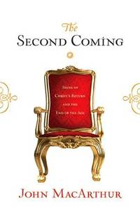 The Second Coming : Signs of Christ's Return and the End of the Age