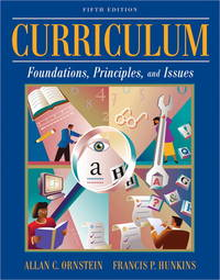 image of Curriculum: Foundations, Principles, and Issues (5th Edition)