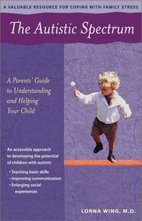 The Autistic Spectrum: A Parents' Guide to Understanding and Helping Your Child
