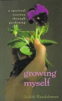 Growing Myself:A Spiritual Journey Through Gardening