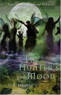 Chronicles of Faerie: The Hunter's Moon