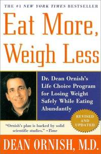image of Eat More, Weigh Less: Dr. Dean Ornish's Life Choice Program for Losing Weight Safely While Eating Abundantly