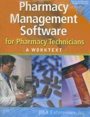 Pharmacy Management Software for Pharmacy Technicians: A Worktext, 1e