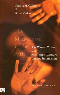 image of The Madwoman in the Attic: The Woman Writer and the Nineteenth-Century Literary Imagination (Yale Nota Bene S)