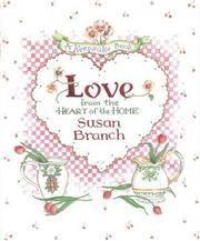 Love from the Heart of the Home  A Keepsake Book