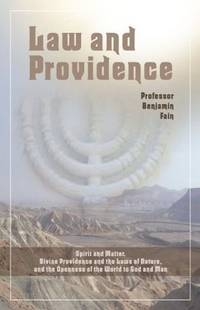 Law and Providence: Spirit and Matter, Divine Providence and the Laws of Nature, and the Openness...