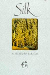 Silk by Alessandro Baricco - 1st Edition - 1997 - from Dale Robins (SKU: 012811)