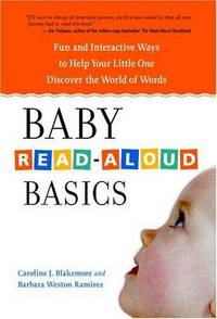 Baby Read-Aloud Basics: Fun and Interactive Ways to Help Your Little One Discover the World of...