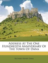 Address At the One Hundredth Anniversary Of the Town Of Dana