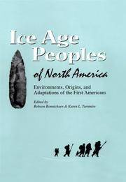 Ice age poeople of North America: environments, origins, and adaptations. Edited by. . . .