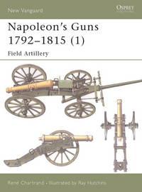 Napoleon's Guns 1792-1815 (1): Field Artillery