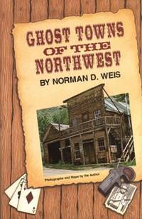 Ghost Towns of the Northwest