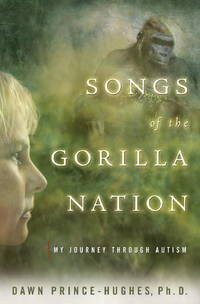 Songs of the Gorilla Nation: My Journey Through Autism.