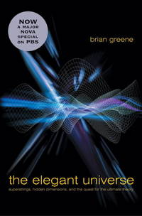 The Elegant Universe: Superstrings, Hidden Dimensions, and the Quest for the Ultimate Theory by  Brian Greene - First Edition - 2003-10-17 - from Stock & Trade and Biblio.com