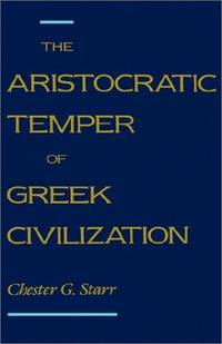 The Aristocratic Temper Of Greek Civilization