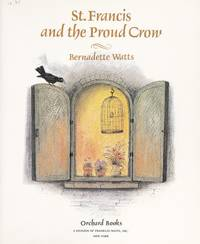 St. Francis and the Proud Crow by  Bernadette Watts - First Edition - 1988 - from Frenchboro Books (SKU: 38882)