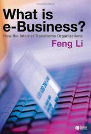 WHAT IS E-BUSINESS: HOW THE INTERNET TRANSFORMS ORGANIZATIONS