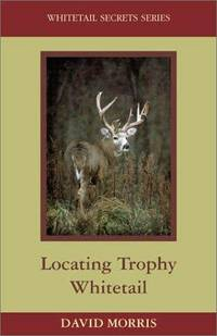 Locating Trophy Whitetails