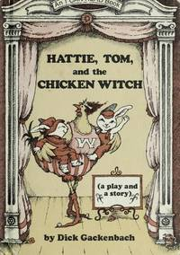 Hattie, Tom, And The Chicken Witch An Easter Paly and Story