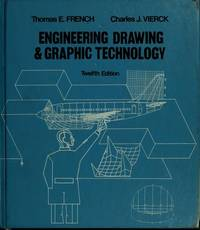 Engineering drawing and graphic technology by  Thomas Ewing French - Paperback - 12th - 1978-01-01 - from booklync and Biblio.com
