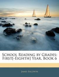 image of School Reading by Grades: First[-Eighth] Year, Book 6