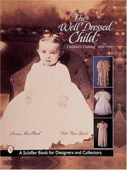 THE WELL DRESSED CHILD: CHILDREN'S CLOTHING 1820-1940