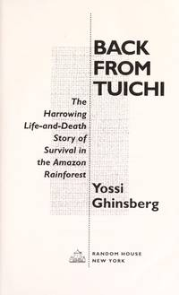 Back from Tuichi by  Yossi Ghinsberg - Hardcover - 1993 - from ThatBookGuy and Biblio.com