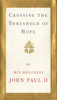 CROSSING THE THRESHOLD OF HOPE