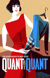 Quant by Quant: The Autobiography of Mary Quant