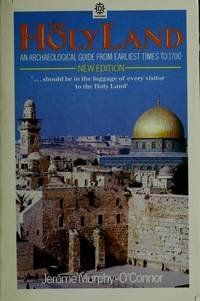 image of The Holy Land: An Archaeological Guide from Earliest Times to 1700 (Oxford paperbacks)