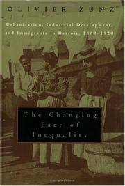 The Changing Face of Inequality: Urbanization, Industrial Development, and Immigrants in Detroit, 1880-1920 by Olivier Zunz - Paperback - August 2000 - from Dunaway Books and Biblio.com