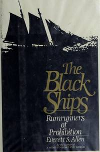 The Black Ships - Rumrunners Of Prohibition