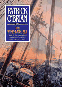 The Wine-Dark Sea. (Aubrey / Maturin series)