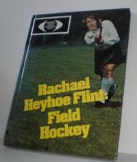 Field Hockey by  Rachael Heyhoe Flint - Hardcover - 1978 - from Burke's Books and Biblio.com